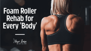 Foam Roller Rehab for Every Body Hope Zvara
