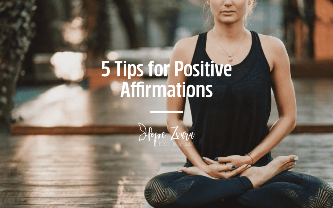 5 Tips for Positive Affirmations