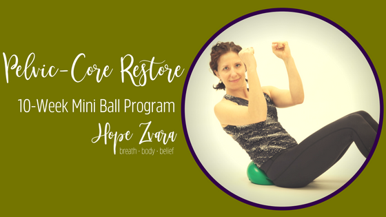 Pelvic-Core Restore 10 Week Mini Ball Excercise Program