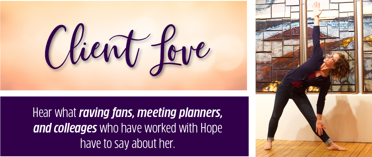 Hope Zvara's fans, meeting planners and client testimonials