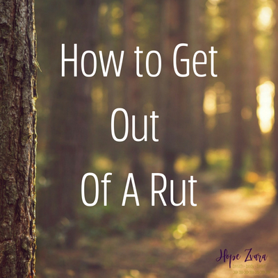How to Get Out of a Rut