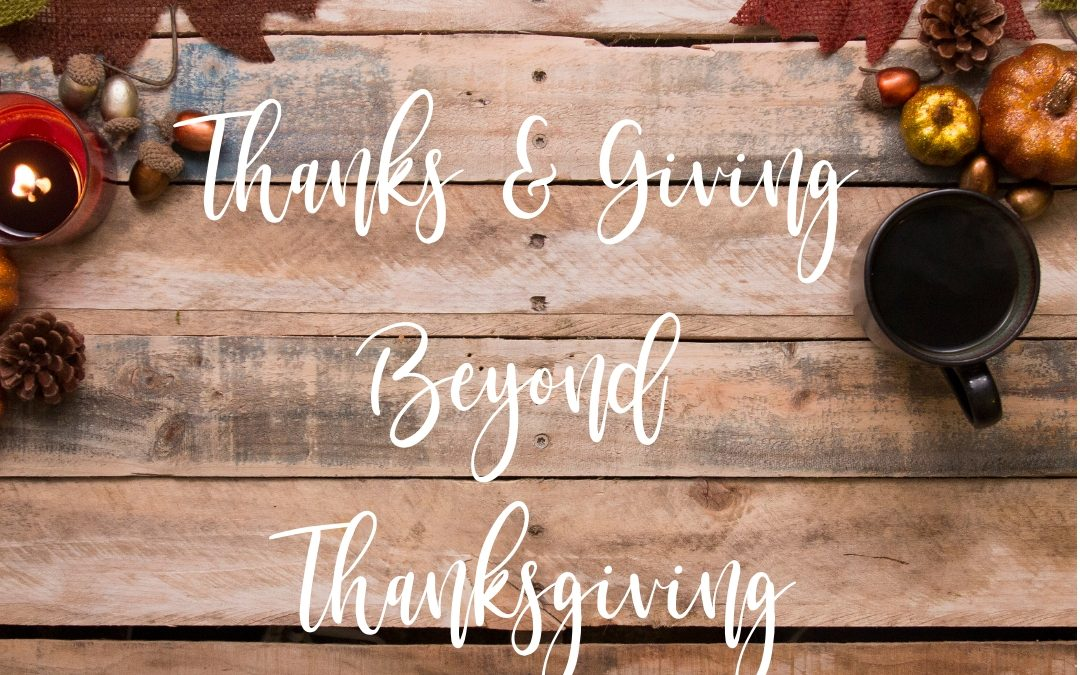 Thanks and Giving Beyond Thanksgiving