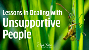 Lessons in Dealing with Unsupportive People Hope Zvara