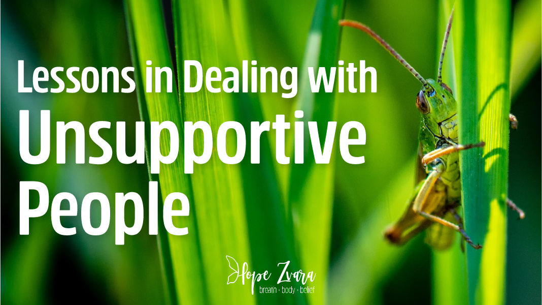 4 Lessons in Dealing With Unsupportive People