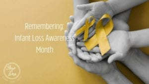 Infant and Pregnancy Loss Awareness Month