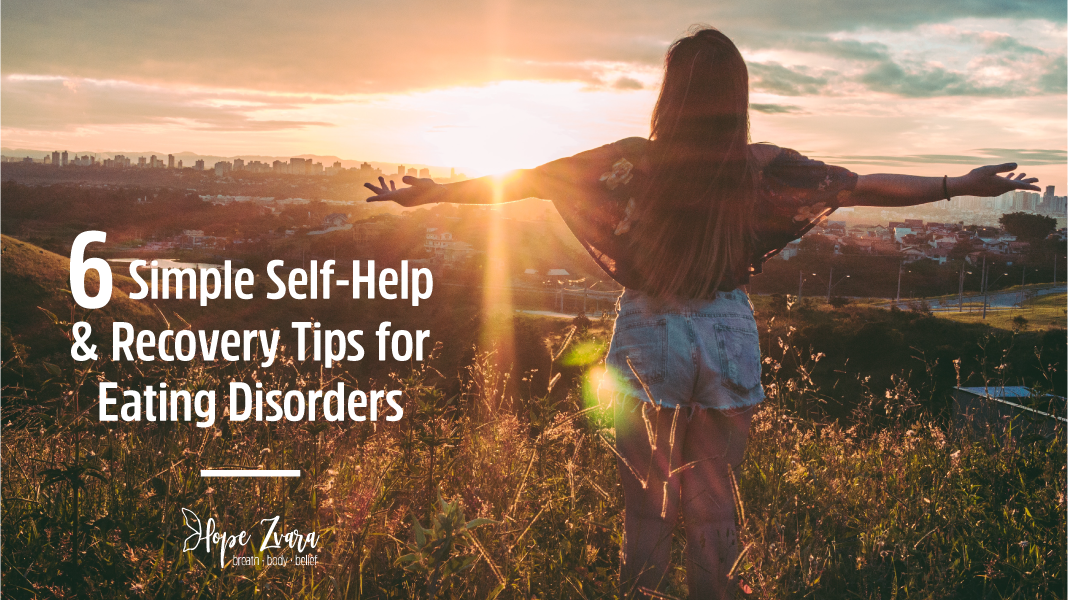 6 Simple Self-Help & Recovery Tips for an Eating Disorder