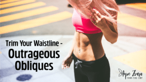 Outrageous Obliques, Trim Your Waistline Hope Zvara