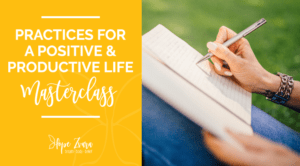 Practices for a Positive and Productive Life Masterclass