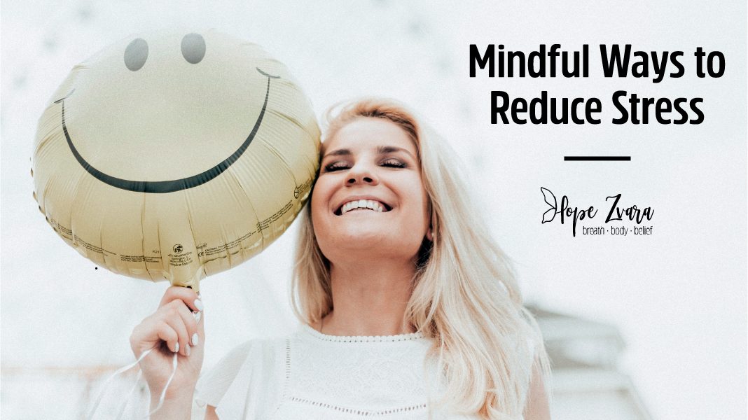 Mindful Ways to Reduce Stress