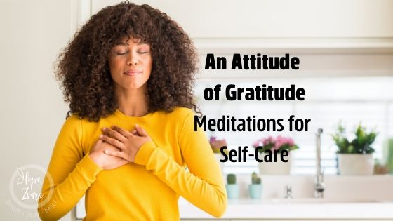 Attitude of Gratitude and Meditations to Go with It