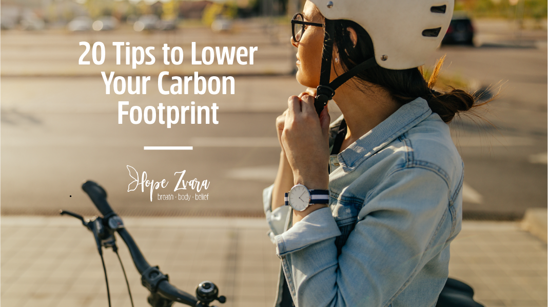 20 Tips to Reduce Your Carbon Footprint