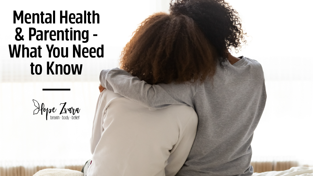 Mental Health and Parenting: What No One is Talking About