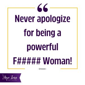 never apologize for being a powerful woman blog post