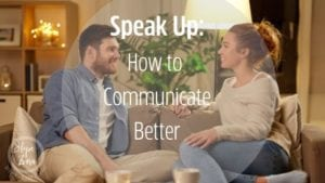 Speak Up how to communicate