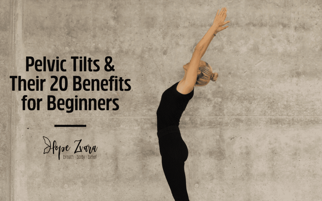 Pelvic Tilts & Their 20 Benefits for Beginners