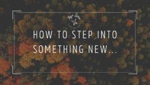 How to step into something new hope zvara blog post