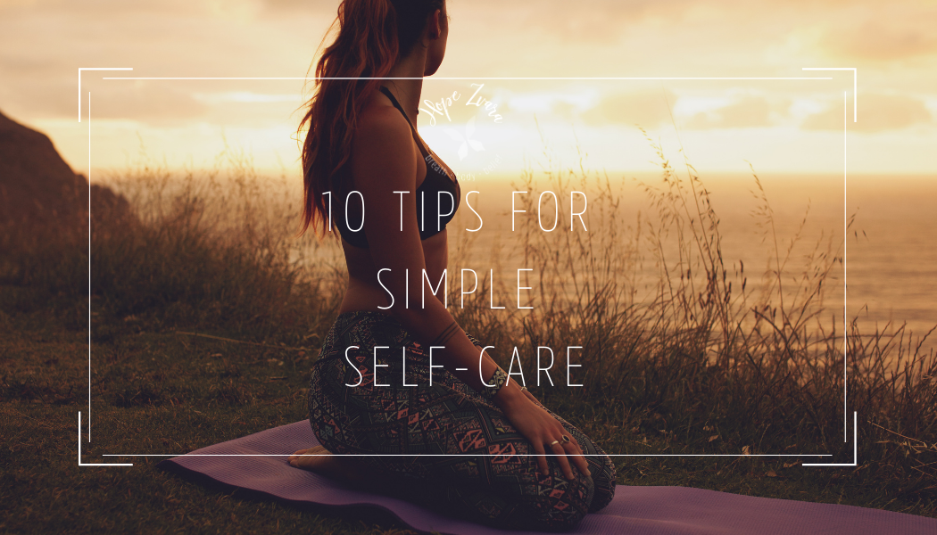 10 Tips for Simple Self-Care